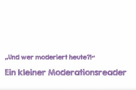 """Titelbild von: Ein kleiner Moderationsreader """"Und wer moderiert heute?!"""""""