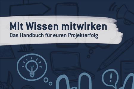 """Titelbild vom Handbuch: """"Mit Wissen mitwirken, das Handbuch für euren Projekterfolg."""""""