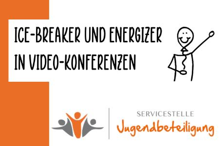 """Das Bild zeigt das Deckblatt des Readers """"Ice-Breaker und Energizer in Videokonferenzen"""".© Servicestelle Jugendbeteiligung e.V., 2021"""