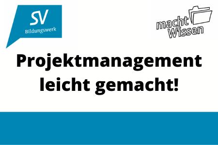 """Titelbild von: """"Projektmanagement leicht gemacht!"""" Oben links ist das Logo des SV Bildungswerks zu sehen. Oben links das Logo von macht wissen."""